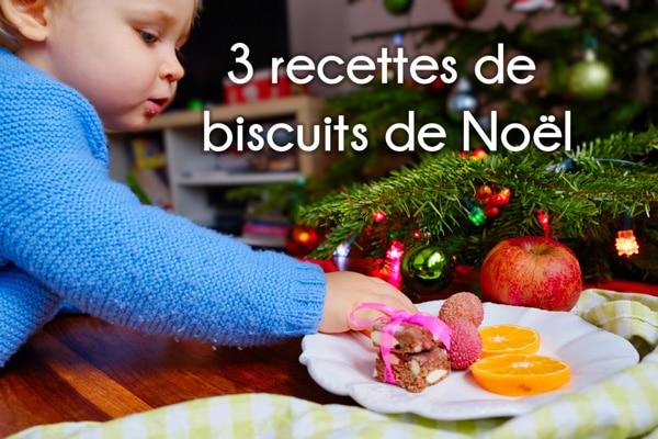 Biscuits de Noël : 3 recettes qui déchirent