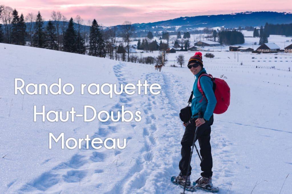 Randonnée raquette à Morteau