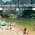 Un week-end en Ardèche : notre programme