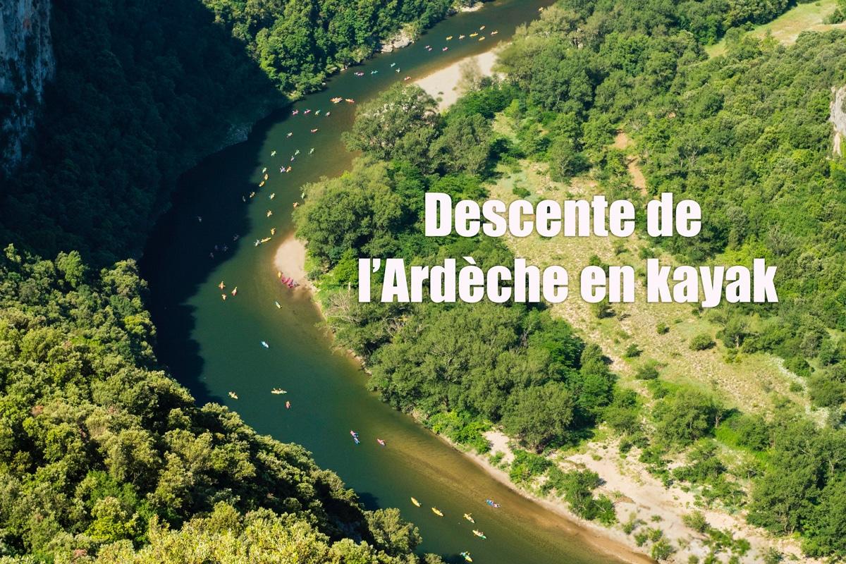 Les gorges de l'Ardèche en kayak, ça nous a retournés !