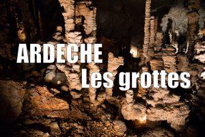 Les grottes d'Ardèche