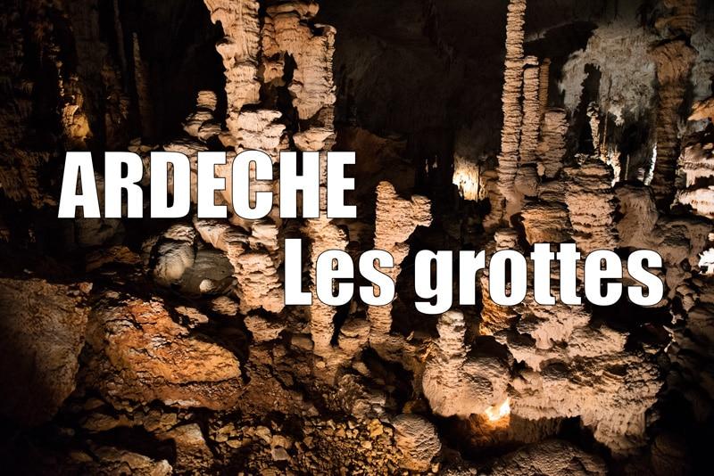 Les grottes d'Ardèche : visiter l'Aven d'Orgnac et la Caverne du Pont d'Arc