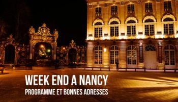 Week end a Nancy : programme et bonnes adresses