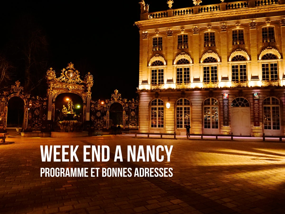 Que faire à Nancy en un week-end : programme pour visiter Nancy