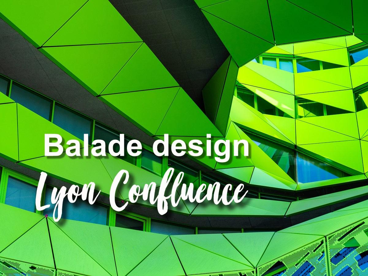 Confluence : Balade design dans un quartier tendance de Lyon