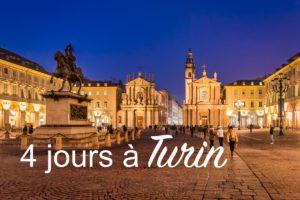Programme 4 jours Turin