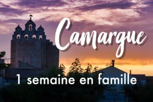 1 semaine en famille en Camargue