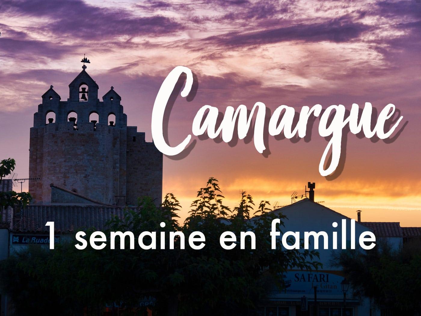 La Camargueen famille : programme vacances 1 semaine