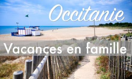 Occitanie: Vacances en famille, le guide